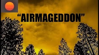 """AIRMAGEDDON"" - OR/CA Areas Appear to be the WORST on Earth - Loaded with CO/NO2/SO2"