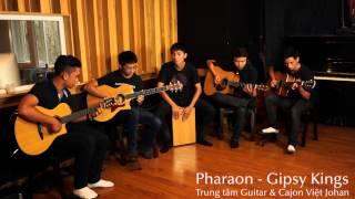 Pharaon - Gipsy Kings (live session - lớp guitar & cajon Việt johan).