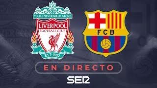 LIVERPOOL vs.FC BARCELONA  | Semifinal de la Champions League