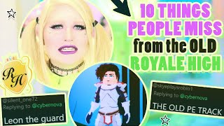 10 Things We Miss From The OLD Royale High!