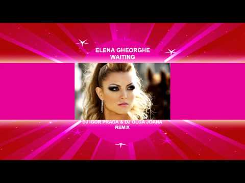 Elena Gheorghe - Waiting (DJ Igor PradAA & DJ Olga Joana Remix)