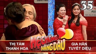 MOTHER & DAUGHTER-IN-LAW| EP 35 UNCUT| Thi Tam - Thanh Hoa | Gia Han - Tuyet Dieu| 111117 👭