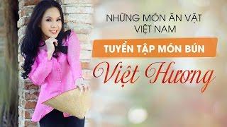 Tuyển Tập Món Bún Cùng Việt Hương