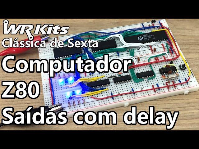 COMPUTADOR Z80 SUB-ROTINAS DE DELAY   Vídeo Aula #384