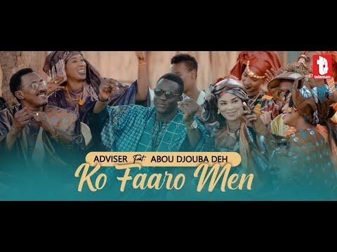 Adviser - Ko Faaro Men Feat Abou Djouba Deh ( clip officiel )
