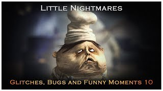 Little Nightmares -  Glitches, Bugs and Funny Moments 10