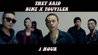 BINZ X TOULIVER | THEY SAID | 1 HOUR + LYRICS |