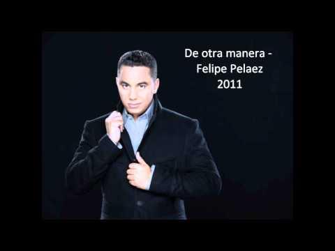 Cuando la vi - Felipe Pelaez (De otra manera)
