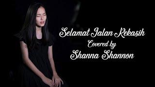 Shanna Shannon - Selamat Jalan Kekasih (Cover)