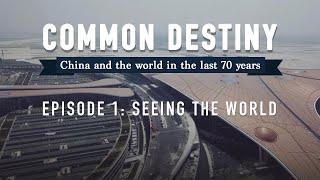 Common Destiny- Ep.1: Seeing the World