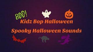 Kidz Bop Halloween- Spooky Halloween Sounds (Lyrics)