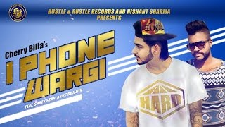 I Phone Wargi – Cherry Billa Ft Sukh E Muzical Doctorz