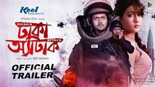 Dhaka Attack (2017)   Bengali Film   Official Trailer   Arifin Shuvoo   Mahiya Mahi   Dipankar Dipon