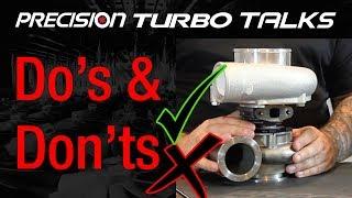 Precision Turbo Talks - Turbocharger Do's & Don'ts