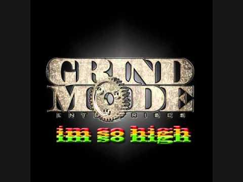 Grind Mode - I'm So High