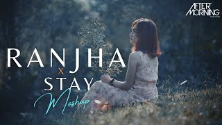 Ranjha Remix (Shershaah) Aftermorning Chillout Mashup