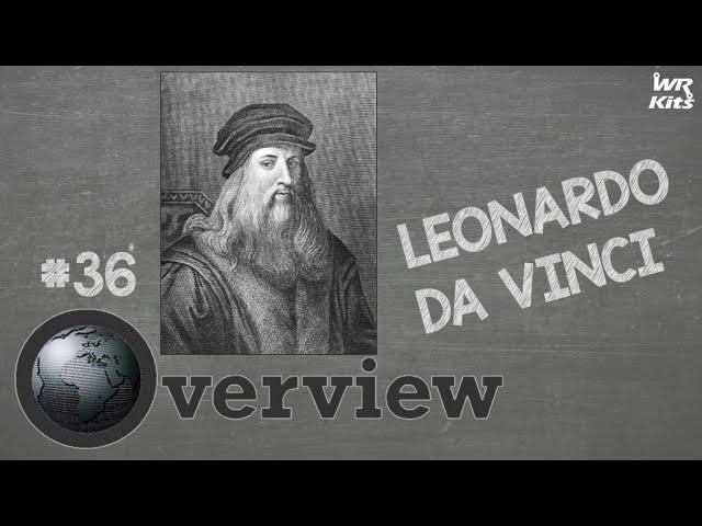 LEONARDO DA VINCI | Overview #36