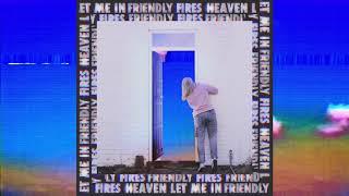 Friendly Fires  - Heaven Let Me In (Audio)
