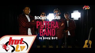 PUTERA BAND- Rockumentari Hot : FB Rock Hot
