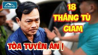 Nguyễn Hữu Linh LÃNH ÁN 18 tháng tù người dân PHẢN ỨNG ra sao với mức án này?