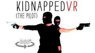 KIDNAPPED!  Get taken in 360° Video (Comedy)