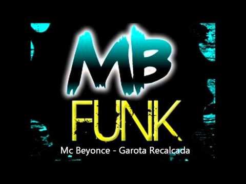 Baixar Mc Beyonce - Garota Recalcada [ Mb Funk ] { LANÇAMENTO 2013 }