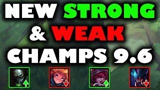 New Strong and Weak Champs Patch 9.6 (timestamps below)