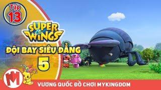 ĐỘI BAY SIÊU ĐẲNG - Phần 5 | Tập 13 : Chú bọ khổng lồ P2 - Phim hoạt hình Super Wings