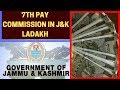 Government employees of Jammu & Kashmir, Ladakh to get salaries as per 7th pay Commission   NewsX