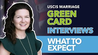 USCIS Marriage Green Card Interviews: What to Expect