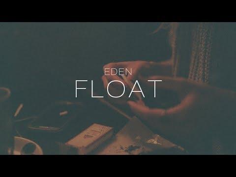 EDEN - float (Lyric Video)