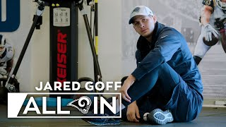 Weights, Walkthroughs, and Winning: A Day in the Life of Jared Goff | ALL IN (S1, E1)