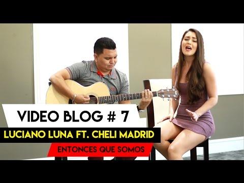 Luciano Luna Ft. Cheli Madrid  - ENTONCES QUE SOMOS / BANDA EL RECODO - Video Blog # 7