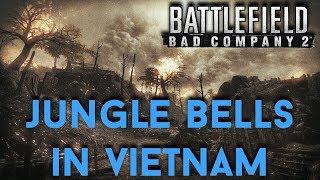 Battlefield Bad Company 2 - Jungle Bells In Vietnam