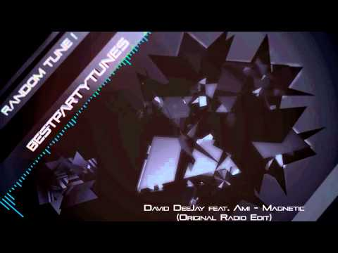 David DeeJay feat. Ami - Magnetic (Original Radio Edit)