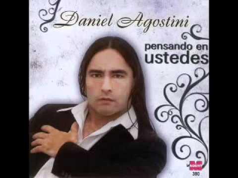 Daniel Agostini -  ( Mix Enganchados Todos los temas ) Pensando en ustedes