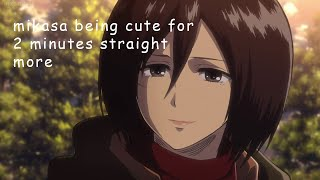 mikasa being cute for 2 minutes straight more
