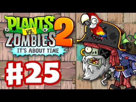 Plants Vs. Zombies 2: It's About Time - Gameplay Walkthrough Part 25 - Pirate Seas (iOS) - Smashpipe Games