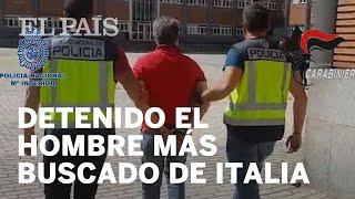 DETENIDO en MADRID el hombre más buscado de ITALIA