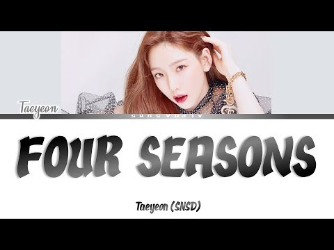 TAEYEON (태연) - Four Seasons (사계) Color Coded Lyrics/가사 [Han|Rom|Eng]