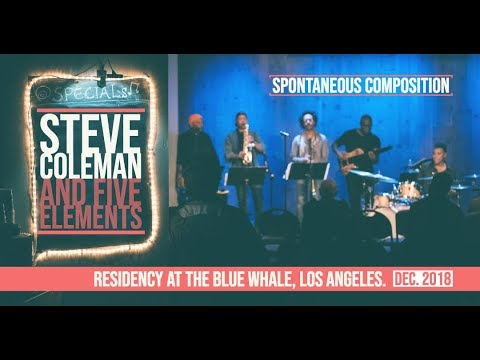 STEVE COLEMAN AND FIVE ELEMENTS | Spontaneous Composition & Mdw Ntr - Live at the BLUE WHALE