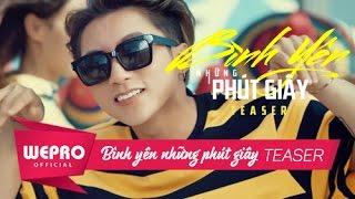 Bình Yên Những Phút Giây | Teaser Music Video | Sơn Tùng M-TP