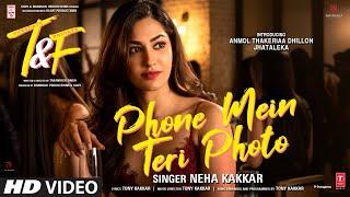 Phone Mein Teri Photo – Neha Kakkar (Tuesdays & Fridays) Video HD