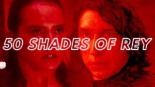 50 Shades of Rey | Video Essay