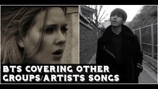 ♪ BTS covering other groups'/artists' songs compilation Part 1 ♪