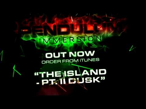 Pendulum - Immersion - 09 - The Island - Pt. II (Dusk)