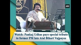 Watch: Pankaj Udhas pays special tribute to former PM late..