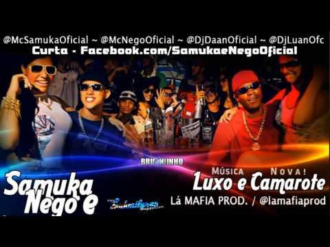 Baixar Samuka e Nego - Luxo e Camarote ((La Mafia Prod)) 'Lançamento PESADO 2013'