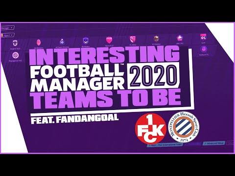 Football Manager 2020 - Interesting Teams To Be! Feat. FanDanGoal / FM20