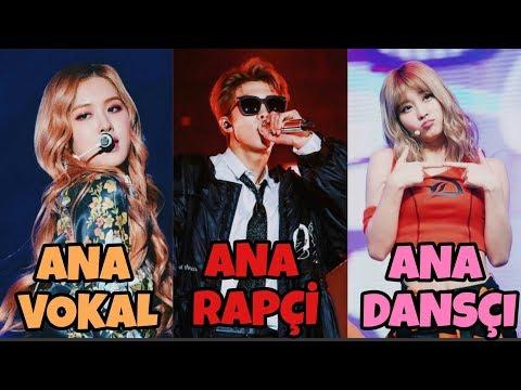 K-POP GRUPLARININ ANA VOKAL, ANA RAPÇİ, ANA DANSÇILARI